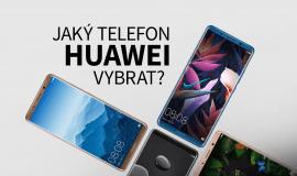 Vybíráme telefon značky Huawei - který vybrat?